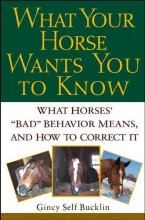 Bucklin, Gincy Self What Your Horse Wants You to Know