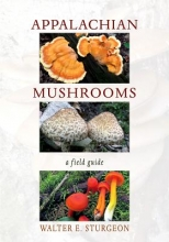 Walter E. Sturgeon Appalachian Mushrooms