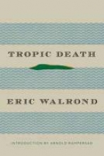 Walrond, Eric Tropic Death