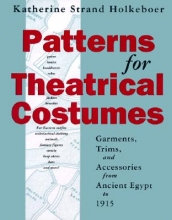 Holkeboer, Katherine Strand Patterns for Theatrical Costumes