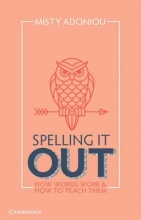 Misty (University of Canberra) Adoniou Spelling It Out