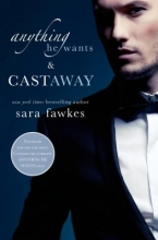 Fawkes, Sara Anything He Wants & Castaway