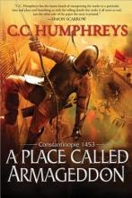 Humphreys, C. C. A Place Called Armageddon