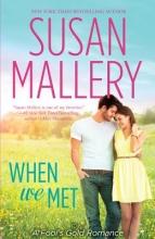 Mallery, Susan When We Met