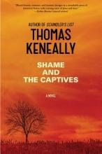Keneally, Thomas Shame and the Captives