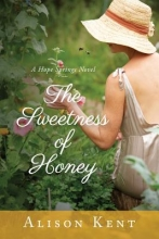 Kent, Alison The Sweetness of Honey
