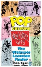 Egan, Bob Pop Culture New York City