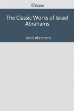 Abrahams, Israel The Classic Works of Israel Abrahams