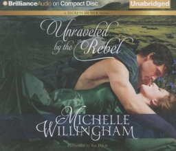 Willingham, Michelle Unraveled by the Rebel