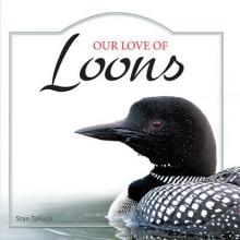 Tekiela, Stan Our Love of Loons
