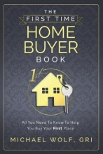 Wolf, Michael First Time Home Buyer Book