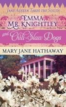 Hathaway, Mary Jane Emma, Mr. Knightley and Chili-Slaw Dogs