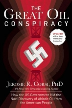 Corsi, Jerome R., Ph.D. The Great Oil Conspiracy