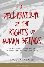 Vaneigem, Raoul A Declaration of the Rights of Human Beings