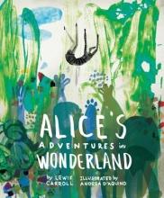 Carroll, Lewis Classics Reimagined, Alice`s Adventures in Wonderland