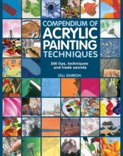 Barron, Gill Compendium of Acrylic Painting Techniques