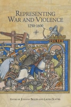 Representing War and Violence 1250-1600