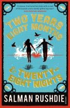 Rushdie, Salman Two Years Eight Months and Twenty-Eight Nights