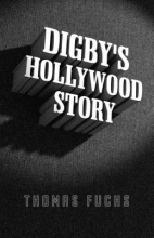 Fuchs, Thomas Digby`s Hollywood Story