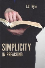 Ryle, John Charles Simplicity in Preaching