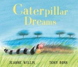 Willis, Jeanne Caterpillar Dreams