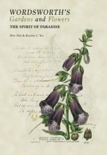 Brandon C. Dale  Peter  Yen, Wordsworth`s Gardens and Flowers