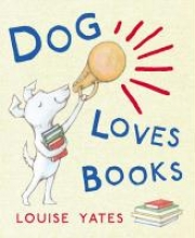 Yates, Louise Dog Loves Books