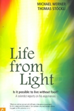 Michael Werner,   Thomas Stockli Life from Light