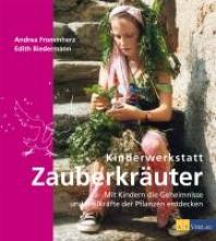 Frommherz, Andrea Kinderwerkstatt Zauberkräuter