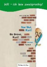 Störmer, Jessica Nur Mut, Kurt! Kinderbuch Deutsch-Englisch mit Leserätsel