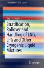 Scurlock, Ralph G. Stratification, Rollover and Handling of LNG, LPG and Other Cryogenic Liquid Mixtures