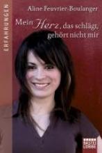 Feuvrier-Boulanger, Aline Mein Herz, das schlägt, gehört nicht mir