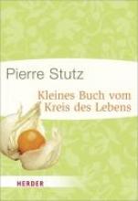 Stutz, Pierre Kleines Buch vom Kreis des Lebens