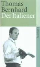 Bernhard, Thomas Der Italiener