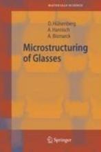 Hülsenberg, Dagmar Microstructuring of Glasses