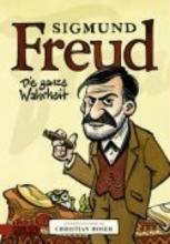 Moser, Christian Sigmund Freud - Die ganze Wahrheit