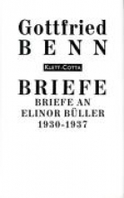 Benn, Gottfried Briefe an Elinor Büller 1930 - 1937
