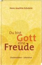 Eckstein, Hans-Joachim Du bist Gott eine Freude