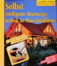 Stein, C. Selbst intelligente Steuerungstechnik im Haus installieren