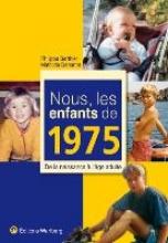 Barthier, Philippe Nous, les enfants de 1975