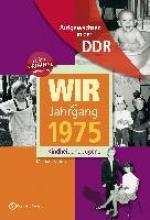 Schulz, Michael Wir vom Jahrgang 1975. Aufgewachsen in der DDR
