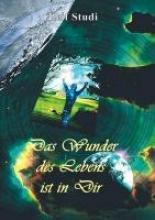Studi, Leif Das Wunder des Lebens ist in Dir