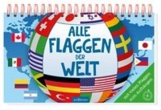 Scholz, Miriam Alle Flaggen der Welt