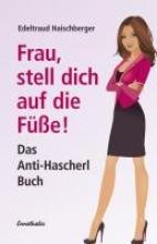 Haischberger, Edeltraud Frau, stell dich auf die Füße!