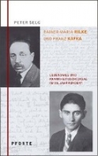 Selg, Peter Rainer Maria Rilke - Franz Kafka