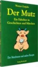 Gutjahr, Werner Der Mutz - Ein Fabeltier in Geschichten und Märchen