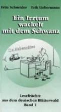 Schneider, Fritz Ein Irrtum wackelt mit dem Schwanz