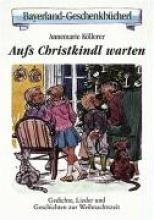 Köllerer, Annemarie Auf`s Christkind warten
