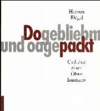 Flügel, Herbert Dogebliebm und oagepackt