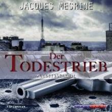 Mesrine, Jaques Der Todestrieb